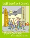 Sniff Snort and Drizzle - Dvora Swickle, Neo Bluestar