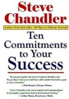 Ten Commitments to Your Success - Steve Chandler