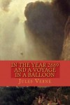 In the Year 2889 and a Voyage in a Balloon - Jules Verne