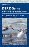 Field Guide to Birds of the Northern California Coast - Rich Stallcup, Jules Evens, Keith Hansen