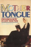 The Mother Tongue: English & How It Got That Way (Library) - Bill Bryson