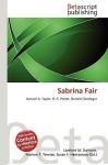 Sabrina Fair - Lambert M. Surhone, Susan F. Marseken
