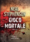 Gioco mortale - Neal Stephenson