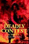 Deadly Contest - Charles R. Sterbakov