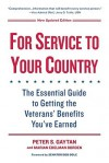 For Service To Your Country: The Essential Guide to Getting the Veterans' Benefits You've Earned - Peter S. Gaytan, Marian Edelman Borden, Bob Dole