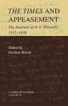 The Times and Appeasement: The Journals of A. L. Kennedy, 1932-1939 - Gordon Martel