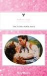 Mills & Boon : The Surrogate Wife - Barbara Leigh