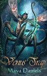 Venus Trap (Hidden Portals Trilogy #1) - Maya Daniels