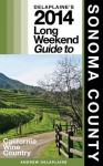 Delaplaine's 2014 Long Weekend Guide to Sonoma County (Long Weekend Guides) - Andrew Delaplaine