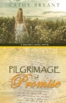 Pilgrimage of Promise (A Miller's Creek Novel) (Volume 4) - Cathy Bryant