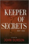 Keeper of Secrets Day One - John Dunson