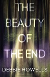 The Beauty of the End - Debbie Howells