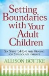 Setting Boundaries with Your Adult Children - Allison Bottke