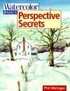 Watercolor Basics - Perspective Secrets - Philip W. Metzger