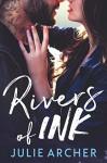 Rivers of Ink - Julie Archer