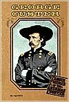 George Custer - Hal Marcovitz