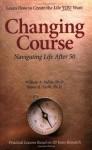 Changing Course: Navigating Life after Fifty - William A. Sadler, James H. Krefft