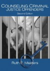 Counseling Criminal Justice Offenders - Ruth E. Masters
