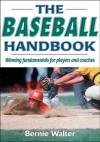 The Baseball Handbook - Bernie Walter