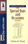 Sermon Outlines for Special Days and Occasions - Charles R. Wood