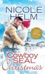 Cowboy SEAL Christmas - Nicole Helm