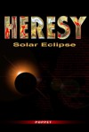 Heresy : Solar Eclipse - Poppet