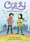 Cody and the Rules of Life - Tricia Springstubb, Eliza Wheeler