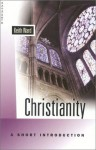 Christianity: A Short Introduction - Keith Ward