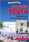 Sojourner Truth: Abolitionist and Women's Rights Activist - Catherine Bernard