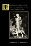 The Rhetoric of Sexuality and the Literature of the French Renaissance - Lawrence D. Kritzman