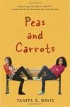 Peas and Carrots - Tanita S. Davis