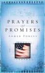 Prayers & Promises Armed Forces (Inspirational Library) - Compiled by Barbour Staff, Debbie Sindeldecker
