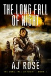 The Long Fall of Night - A.J. Rose
