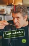 Świat od kuchni. W poszukiwaniu posiłku doskonałego - Anthony Bourdain