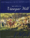 The Battle Of Vinegar Hill: Australia's Irish Rebellion, 1804 - Lynette Ramsay Silver