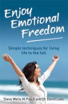 Enjoy Emotional Freedom: Simple techniques for living life to the full - Steve Wells, David Lake