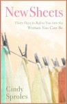 New Sheets: Thirty Days to Refine You into the Woman You Can Be - Cindy Sproles