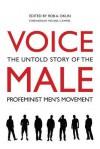 Voice Male: The Untold Story of the Pro-Feminist Men's Movement - Rob A. Okun, Michael S. Kimmel