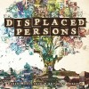 Displaced Persons OGN - Derek McCulloch, Anthony Peruzzo