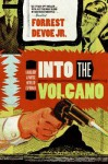 Into the Volcano: A Mallory and Morse Novel of Espionage - Forrest Devoe Jr.