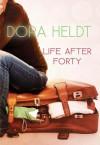 Life After Forty - Dora Heldt