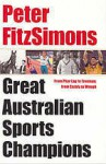 Great Australian Sports Champions - Peter FitzSimons