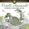 Forest Animals Designs Coloring Book For Grown Ups (Forest Animals and Art Book Series) - Coloring Therapist