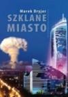 Szklane miasto - Marek Dryjer