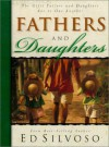 Fathers and Daughters: The Gifts Fathers and Daughters Are to One Another - Ed Silvoso