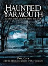 Haunted Yarmouth: Ghosts and Legends from the Cape - Paul Cote