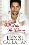 The Fall of the Red Queen (Self Made Men...Southern Style Book 3) - Lexxi Callahan