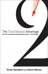 The Two-Second Advantage: How We Succeed by Anticipating the Future--Just Enough - Vivek Ranadive, Kevin Maney
