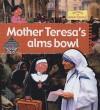 Mother Teresa's Alms Bowl - Anita Ganeri, Karen Radford, Leighton Noyes