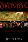 The War Against Oblivion: The Zapatista Chronicles - John Ross
